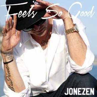 Jonezen | 'Feels So Good'